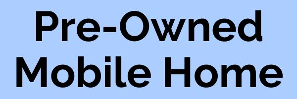 Pre-Owned Mobile Home Button