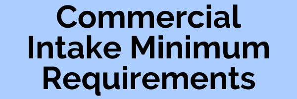 Commercial Intake Minimum Requirements